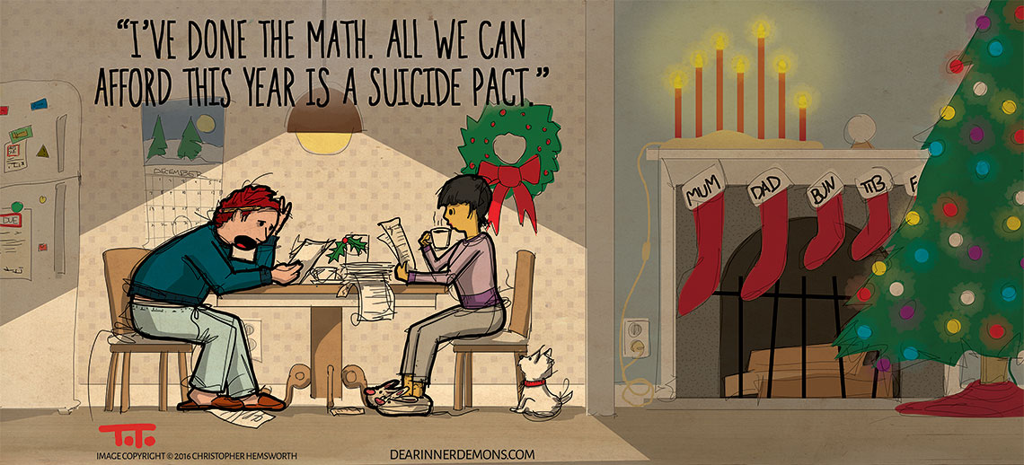 I've done the math. All we can afford this year is a suicide pact.