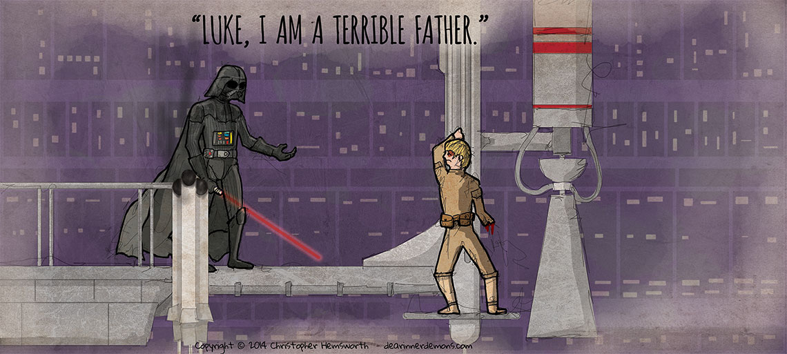 Luke, I am a terrible father.