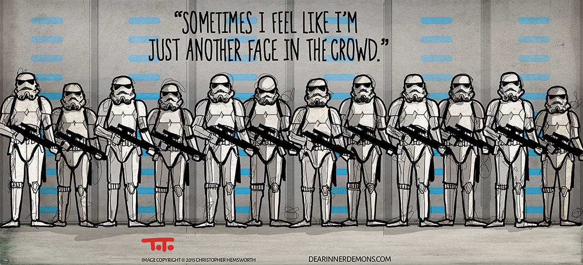 Sometimes I feel like I'm just another face in the crowd.