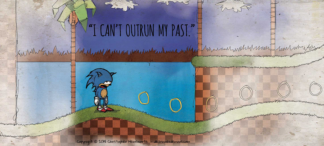 I can't outrun my past.
